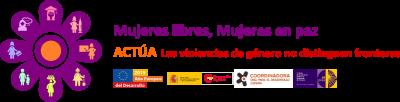 """Lanzamos la Campaña """"Mujeres libre, Mujeres en Paz. ACTÚA, las violencias de género no distinguen fronteras"""""""