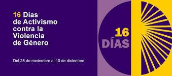Nos sumamos a los 16 días de activismo contra la violencia de género (25 de Noviembre al 10 de Diciembre)