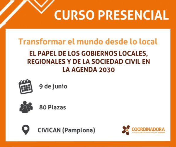 Jornada de formación: Transformar el mundo desde lo local. El papel de los gobiernos locales, regionales y de la sociedad civil en la Agenda 2030