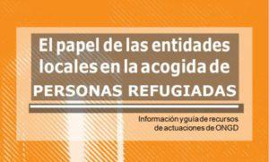 El papel de las entidades locales en la acogida de personas refugiadas (Guía actualizada)