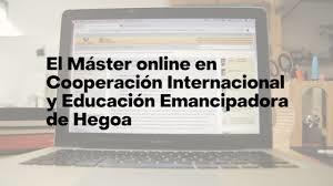 Preinscripciones: MÁSTER ONLINE en COOPERACIÓN INTERNACIONAL Y EDUCACIÓN EMANCIPADORA (2020-2021) Título Propio de la Universidad del País Vasco (UPV-EHU)