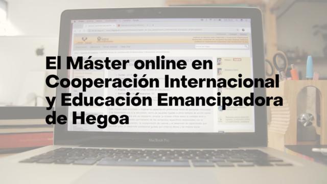 MÁSTER ONLINE en COOPERACIÓN INTERNACIONAL Y EDUCACIÓN EMANCIPADORA (2021-2022) Título Propio de la Universidad del País Vasco (UPV-EHU)