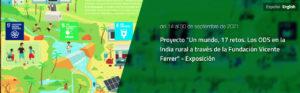 """Proyecto """"Un mundo, 17 retos. Los ODS en la India rural a través de la Fundación Vicente Ferrer"""" Exposición"""
